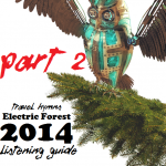 Electric Forest 2014 Listening Guide Part 2