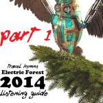 Electric Forest 2014 Listening Guide