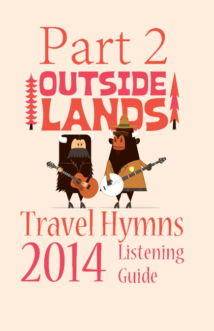 Outside Lands 2014 Listening Guide Part 2