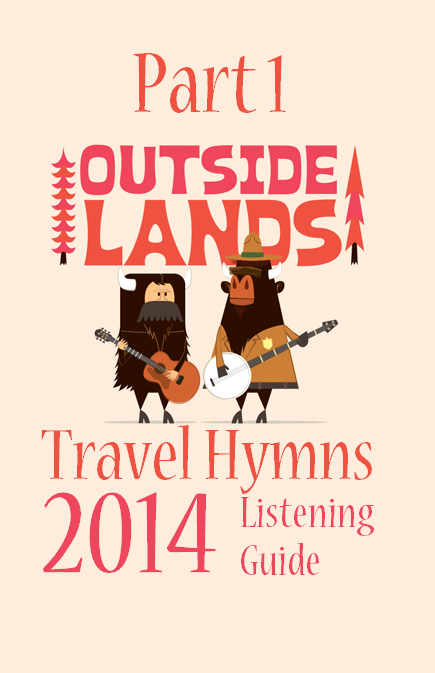 Outside Lands 2014 Listening Guide Part 1