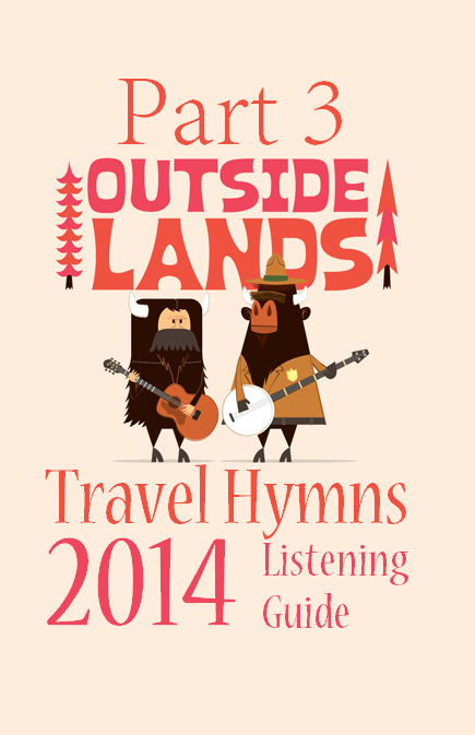 Outside Lands 2014 Listening Guide Part 3
