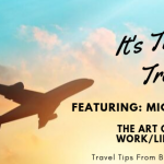 Michael Lauchlan: Finding Balance Between Travel Experiences And All Things Crowdfunding